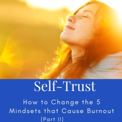 Self-trust: How to change the 5 mindsets that cause burnout