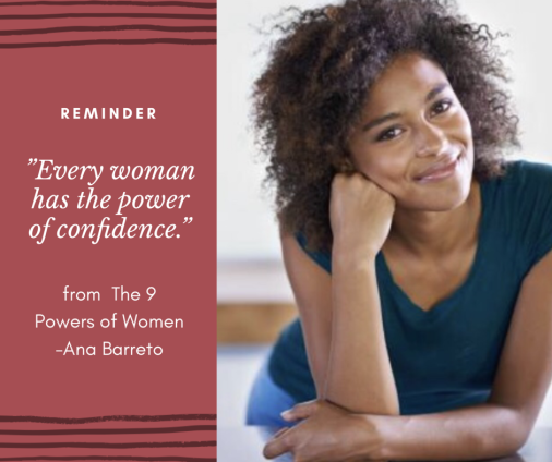 Every woman has the power of confidence.